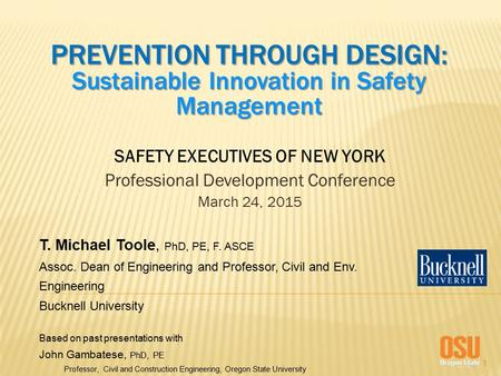 1 PREVENTION THROUGH DESIGN: Sustainable Innovation in Safety Management SAFETY EXECUTIVES OF NEW YORK Professional Development Conference March 24, 2015.
