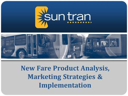 New Fare Product Analysis, Marketing Strategies & Implementation.