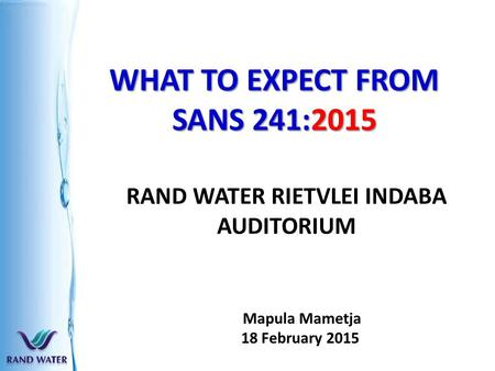 WHAT TO EXPECT FROM SANS 241:2015