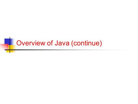 Overview of Java (continue). Announcements You should have access to your repositories and HW0 If you have problems getting HW0, let me know If you've.