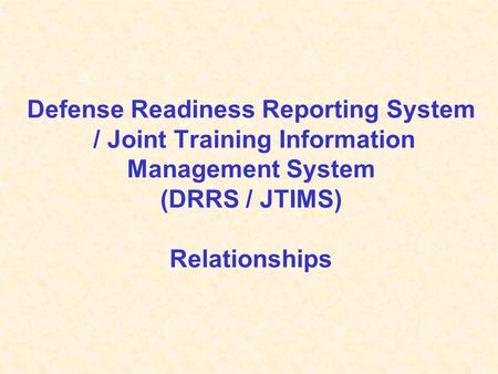 Defense Readiness Reporting System / Joint Training Information