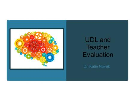 UDL and Teacher Evaluation Dr. Katie Novak. UDL Planning: Hotel ADLER DOLOMITI in Val Gardena You want your learners to explore the Dolomitis. In this.