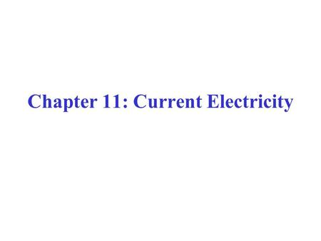 <strong>Chapter</strong> 11: Current <strong>Electricity</strong>
