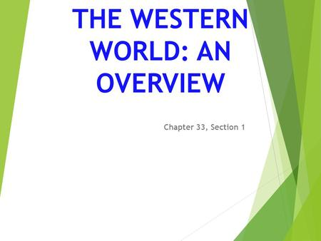 THE WESTERN WORLD: AN OVERVIEW