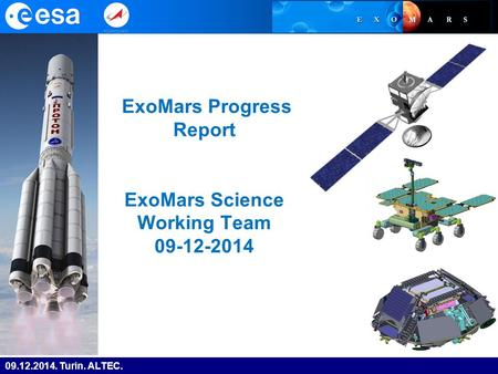 09.12.2014. Turin. ALTEC. ExoMars Progress Report ExoMars Science Working Team 09-12-2014.