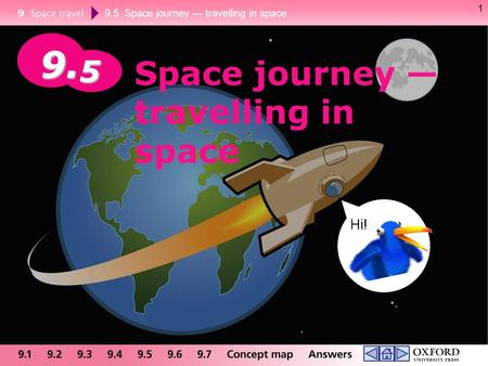 9.5 Space journey — travelling in space 1 Space journey — travelling in space 9. 5 Hi!