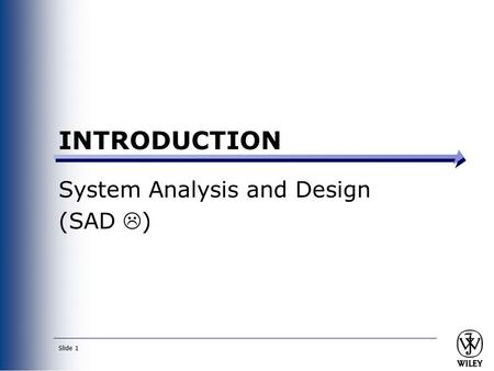 System Analysis and Design (SAD )