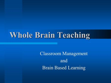 Whole Brain Teaching Classroom Management and Brain Based Learning.