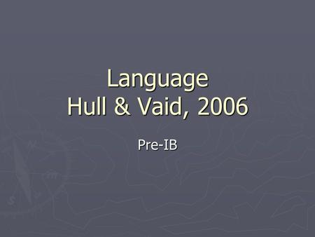 Language Hull & Vaid, 2006 Pre-IB. Explain One Study Related to Localization of Function in the Brain ► Recent research shows that the right brain plays.