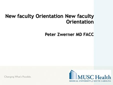 New faculty Orientation New faculty Orientation Peter Zwerner MD FACC.