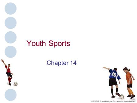 © 2007 McGraw-Hill Higher Education. All rights reserved. Youth Sports Chapter 14.