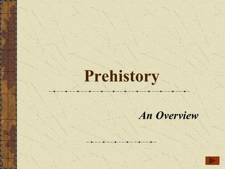 Prehistory An Overview.