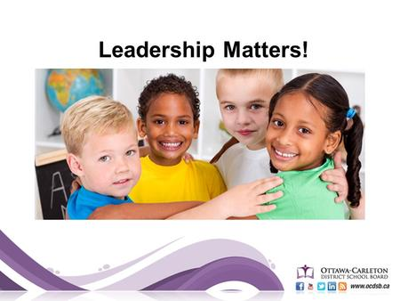 Leadership Matters!. Overview Provincial District School.