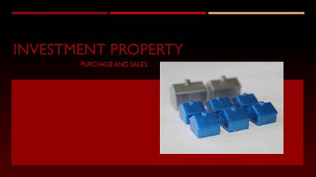 INVESTMENT PROPERTY PURCHASE AND SALES. CONDO CONVERSION What is the process?