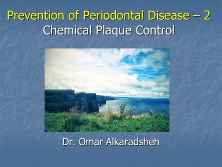 Prevention of Periodontal Disease – 2 Chemical Plaque Control