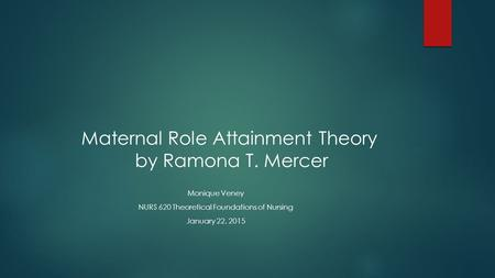 Maternal Role Attainment Theory by Ramona T. Mercer