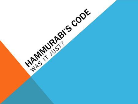 hammurabis code was it just essay Nearly4,000yearsago,amannamedhammurabi hammurabi's code: was it just hammurabi's code background essaydocx.