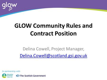 GLOW Community Rules and Contract Position Delina Cowell, Project Manager,
