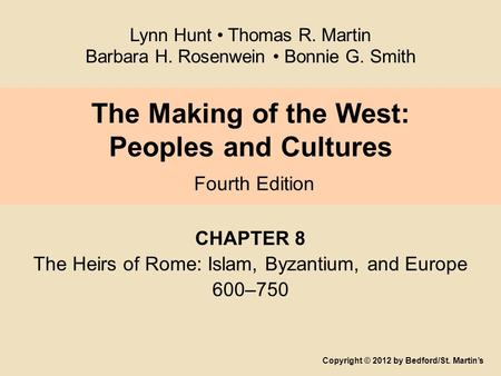 The Making of the West: Peoples and Cultures Fourth Edition