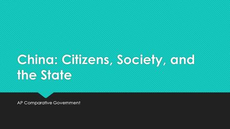 China: Citizens, Society, and the State AP Comparative Government.
