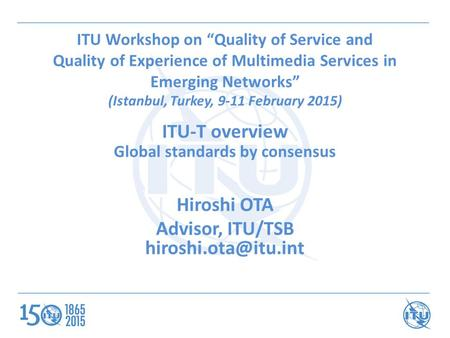 ITU-T overview Global standards by consensus