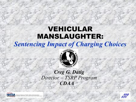 VEHICULAR MANSLAUGHTER: Sentencing Impact of Charging Choices