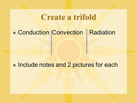 Create a trifold Conduction Convection Radiation