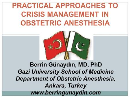 PRACTICAL APPROACHES TO CRISIS MANAGEMENT IN OBSTETRIC ANESTHESIA