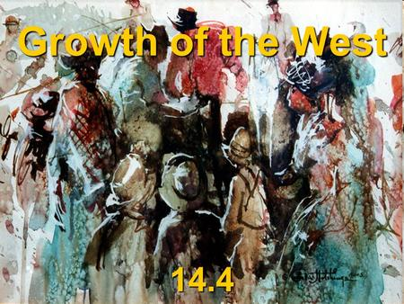 Growth of the West 14.4. California Gold Rush 1849 - 1853 Gold is discovered near Sutter's Mill in Northern California 100,000 flock out to CA to strike.