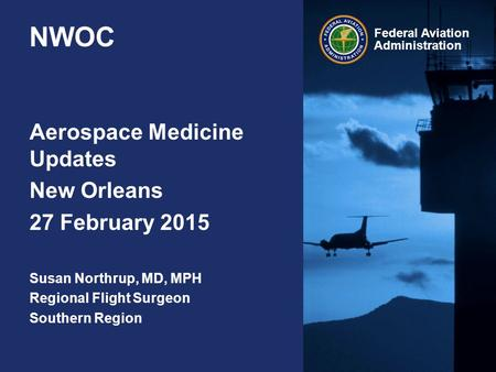 NWOC Aerospace Medicine Updates New Orleans 27 February 2015