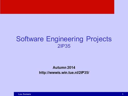 1Lou Somers Software Engineering Projects 2IP35 Autumn 2014