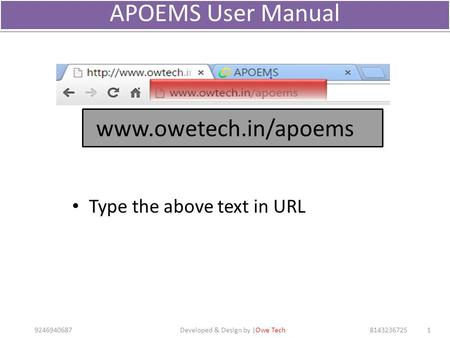 APOEMS User Manual 9246940687Developed & Design by |Owe Tech8143236725 1 www.owetech.in/apoems Type the above text in URL.