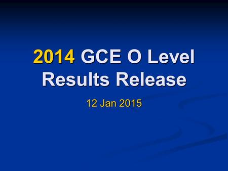 2014 GCE O Level Results Release