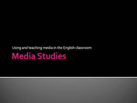 Using and teaching media in the English classroom.