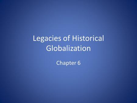 historical globalization Globalization telling them: the christian cannot limit himself to analyzing historical processes as they happen and to understand what is going forward in the world today this recognition can give the world as it is today — marked by the process of globalization — a soul.