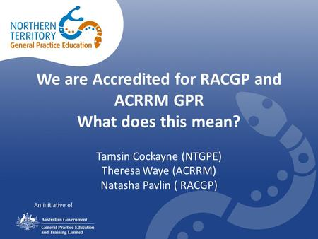 We are Accredited for RACGP and ACRRM GPR What does this mean?