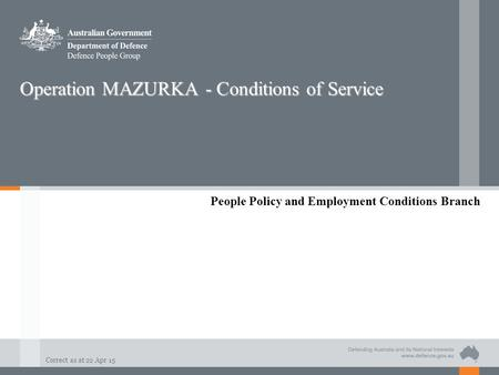 Operation MAZURKA - Conditions of Service
