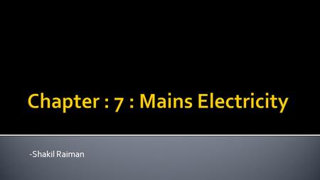 Chapter : 7 : Mains Electricity