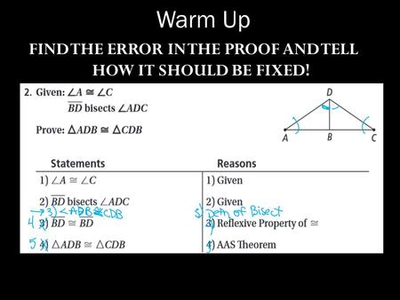 Warm Up FIND THE ERROR IN THE PROOF AND TELL HOW IT SHOULD BE FIXED!