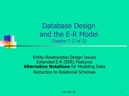 Database Design and the E-R Model Chapter 7 [2 of 2]