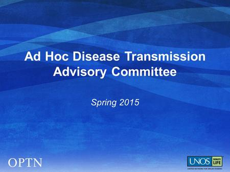 Ad Hoc Disease Transmission Advisory Committee Spring 2015.