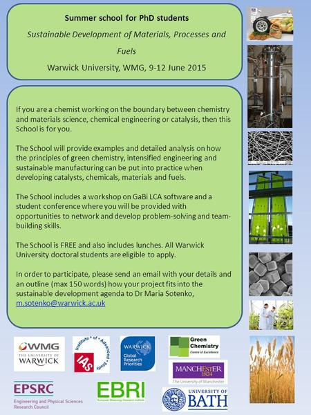 Summer school for PhD students Sustainable Development of Materials, Processes and Fuels Warwick University, WMG, 9-12 June 2015 If you are a chemist working.