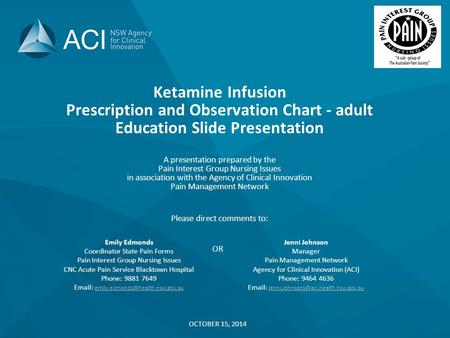 Ketamine Infusion Prescription and Observation Chart - adult Education Slide Presentation A presentation prepared by the Pain Interest Group Nursing Issues.