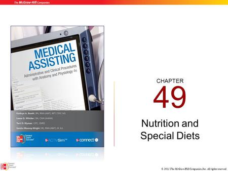 CHAPTER © 2011 The McGraw-Hill Companies, Inc. All rights reserved. 49 Nutrition and Special Diets.