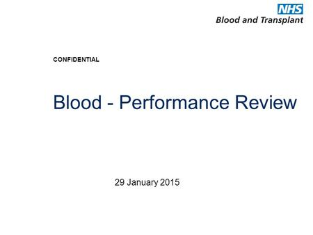 CONFIDENTIAL Blood - Performance Review 29 January 2015.