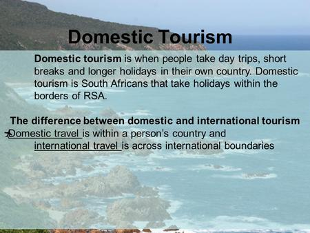 The difference between domestic and international tourism