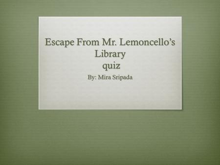 Escape From Mr. Lemoncello's Library quiz