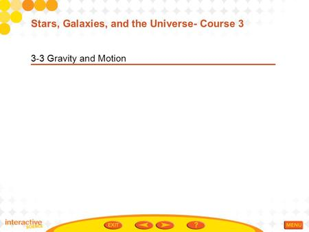 Stars, Galaxies, and the Universe- Course 3