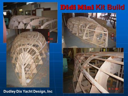 Didi Mini Kit Build Dudley Dix Yacht Design, Inc.