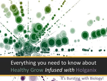 Everything you need to know about Healthy Grow Infused with Holganix